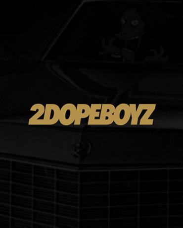 2DopeBoyz
